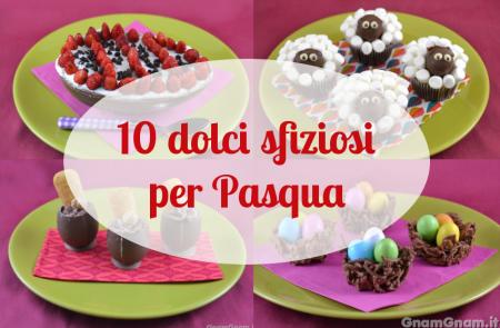 10 dolci di Pasqua sfiziosi